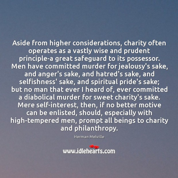 Aside from higher considerations, charity often operates as a vastly wise and Image
