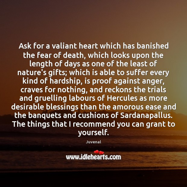 Ask for a valiant heart which has banished the fear of death, Image