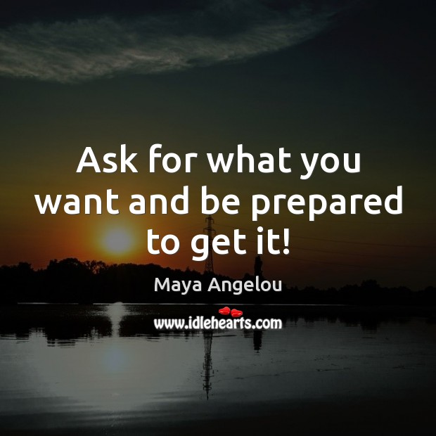 Ask for what you want and be prepared to get it! Image