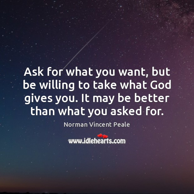 Ask for what you want, but be willing to take what God Image