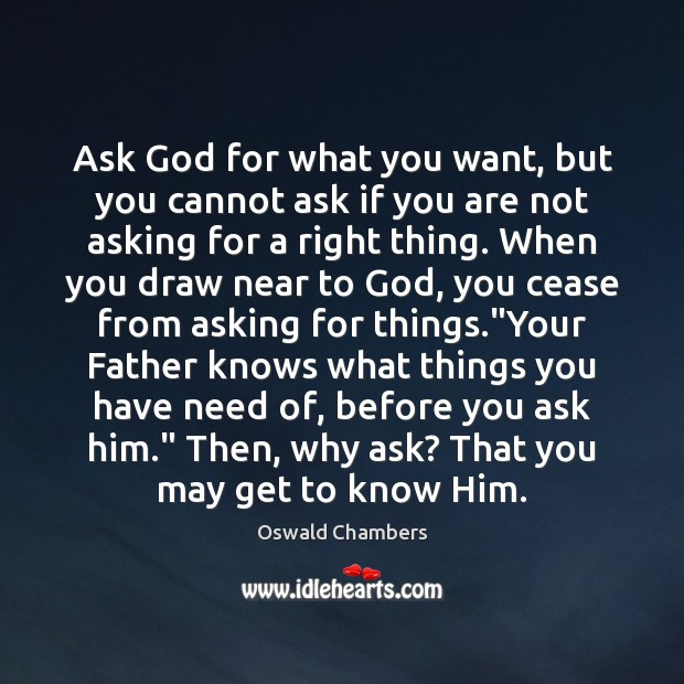 Ask God for what you want, but you cannot ask if you Image