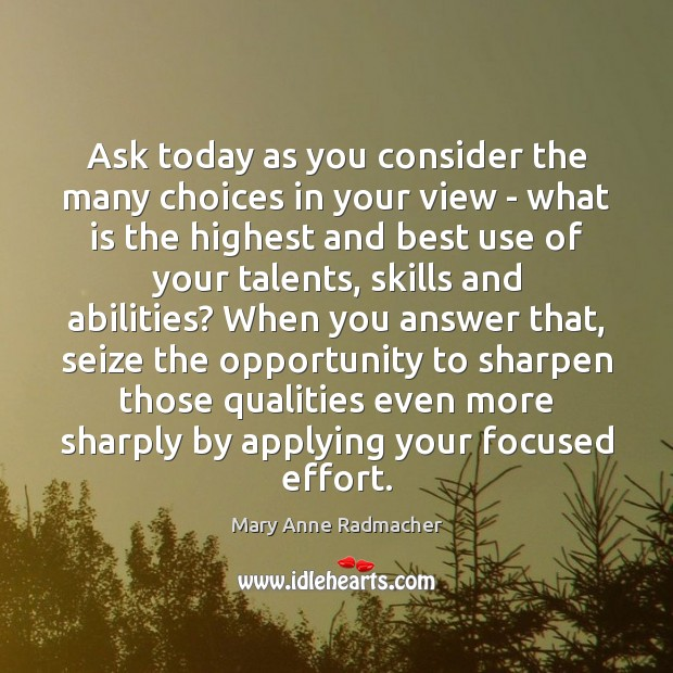 Ask today as you consider the many choices in your view – Image