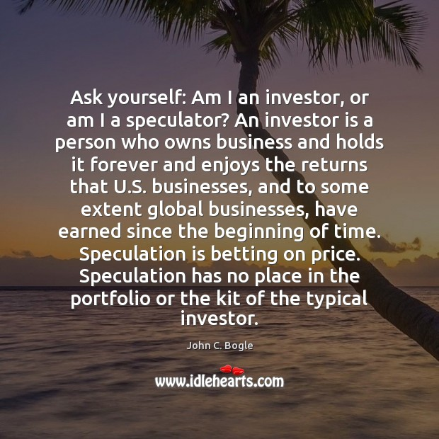 Image, Ask yourself: Am I an investor, or am I a speculator? An