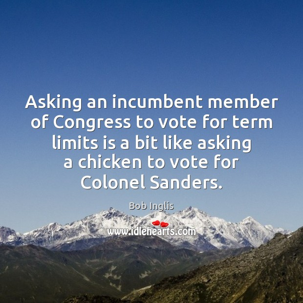 Image, Asking an incumbent member of Congress to vote for term limits is