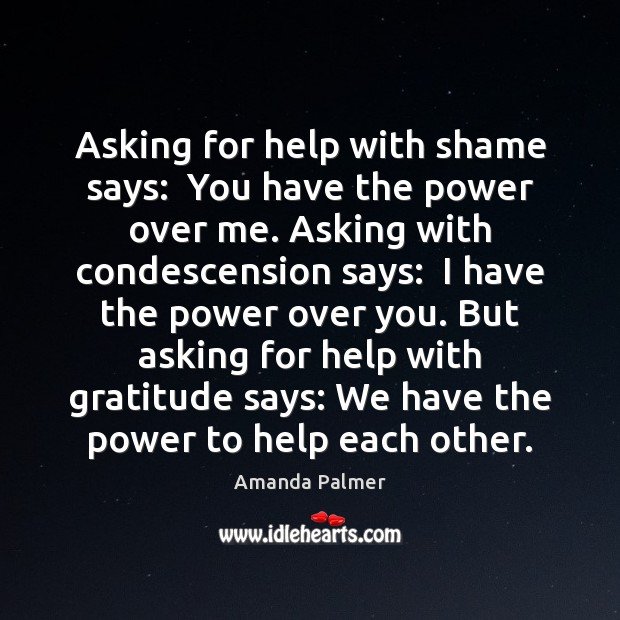 Image, Asking for help with shame says:  You have the power over me.