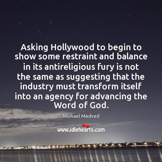 Asking Hollywood to begin to show some restraint and balance in its Image