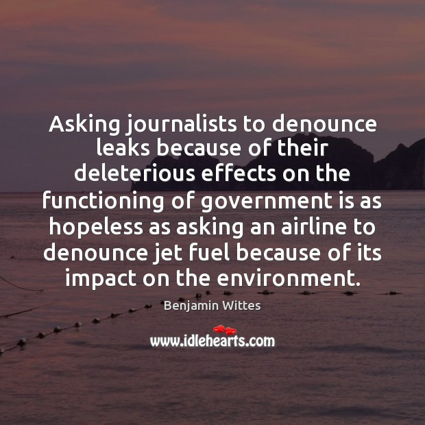 Image, Asking journalists to denounce leaks because of their deleterious effects on the