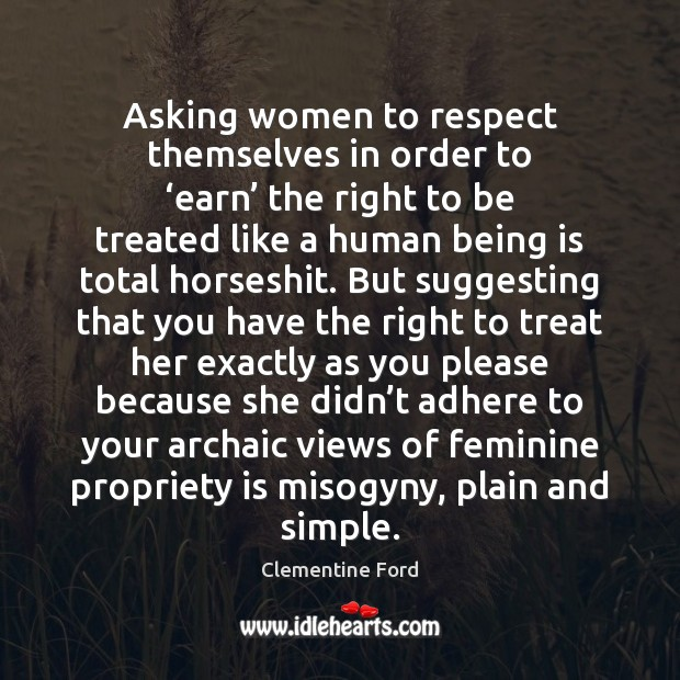 Image, Asking women to respect themselves in order to 'earn' the right to