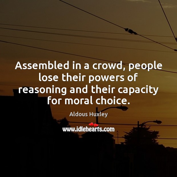 Assembled in a crowd, people lose their powers of reasoning and their Image