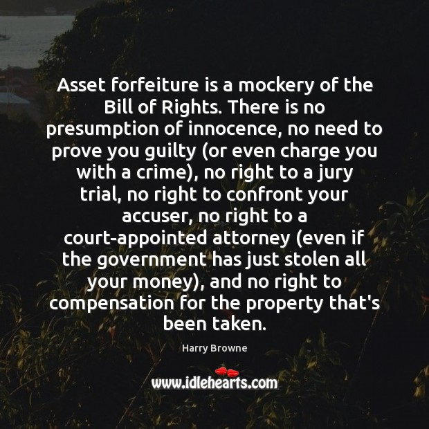 Image, Asset forfeiture is a mockery of the Bill of Rights. There is