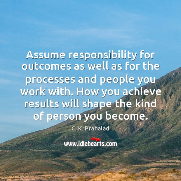 Image, Assume responsibility for outcomes as well as for the processes and people