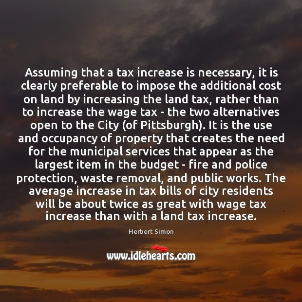 Assuming that a tax increase is necessary, it is clearly preferable to Image