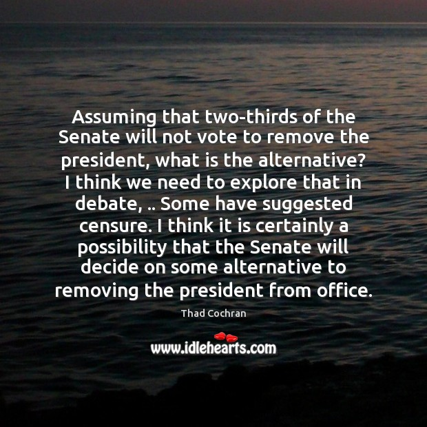 Image, Assuming that two-thirds of the Senate will not vote to remove the