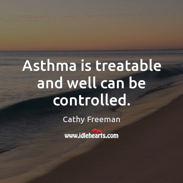 Asthma is treatable and well can be controlled. Image