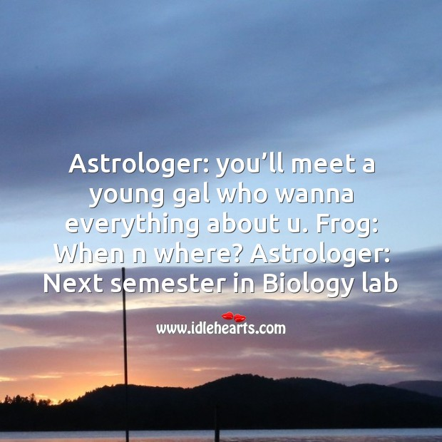Astrologer: you'll meet a young gal Funny Messages Image