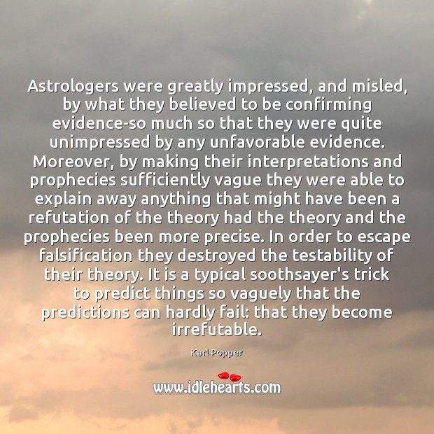 Astrologers were greatly impressed, and misled, by what they believed to be Karl Popper Picture Quote
