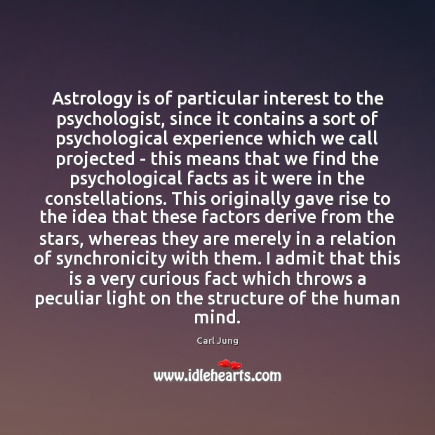 Astrology is of particular interest to the psychologist, since it contains a Astrology Quotes Image