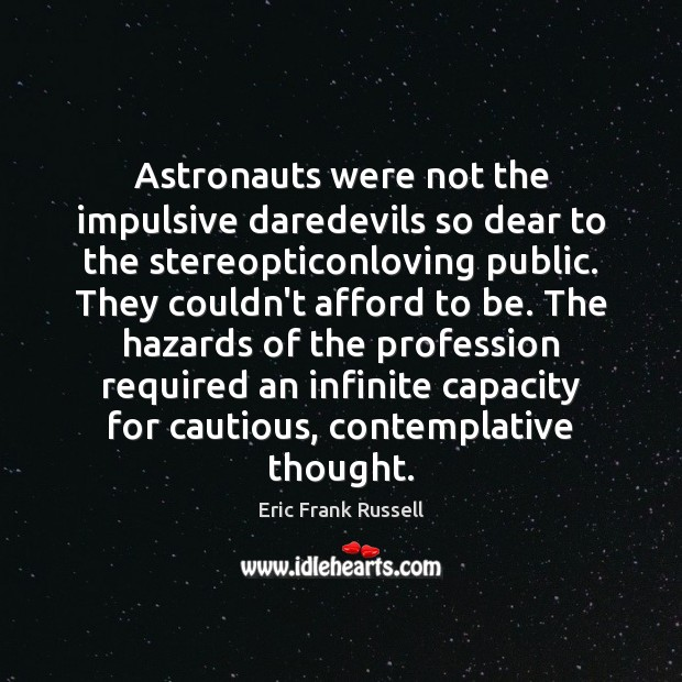 Image, Astronauts were not the impulsive daredevils so dear to the stereopticonloving public.