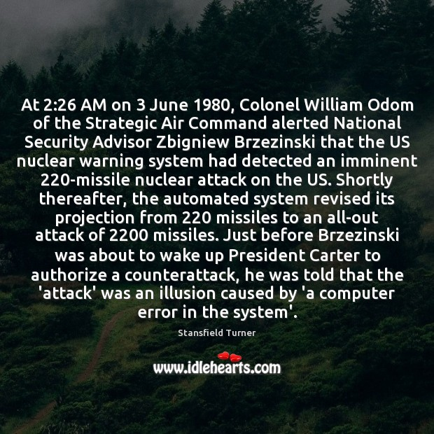 Image, At 2:26 AM on 3 June 1980, Colonel William Odom of the Strategic Air Command