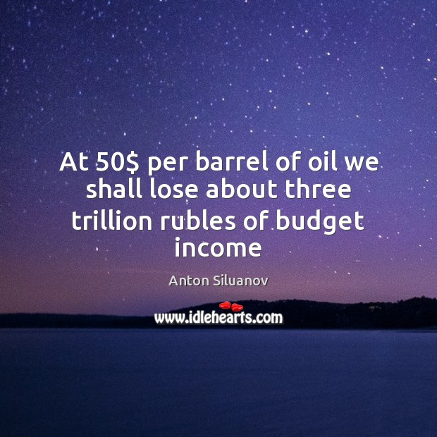 Image, At 50$ per barrel of oil we shall lose about three trillion rubles of budget income
