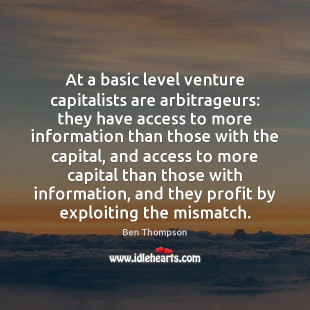 Image, At a basic level venture capitalists are arbitrageurs: they have access to