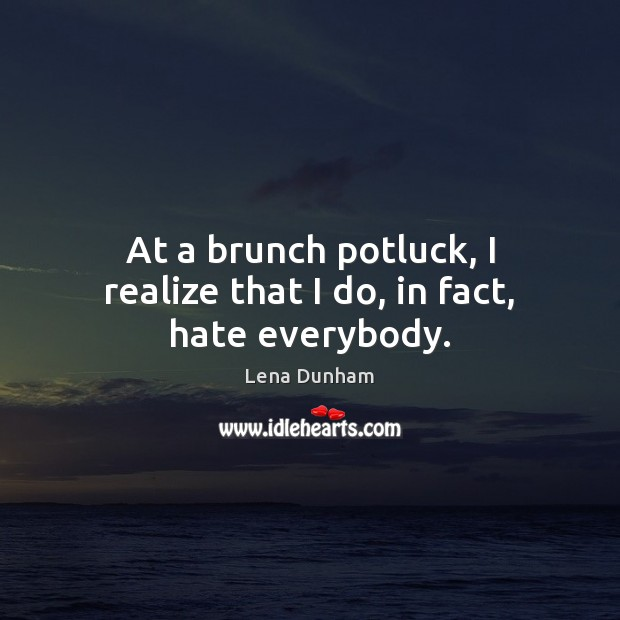 At a brunch potluck, I realize that I do, in fact, hate everybody. Image