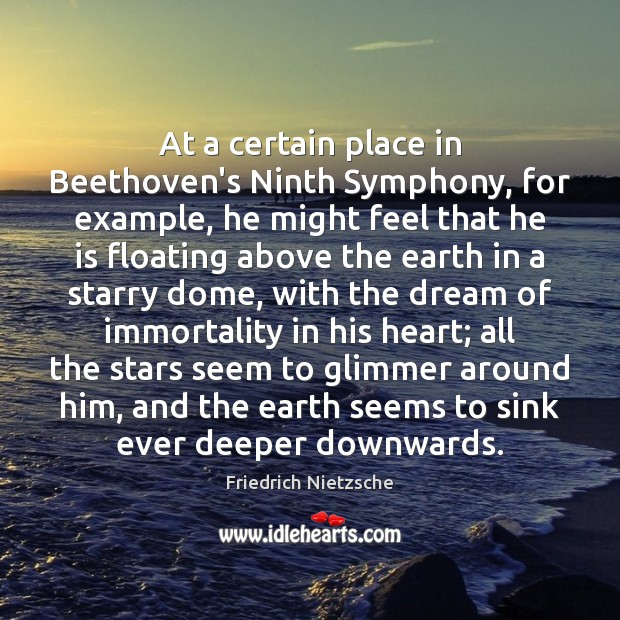 At a certain place in Beethoven's Ninth Symphony, for example, he might Image