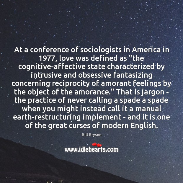 """Image, At a conference of sociologists in America in 1977, love was defined as """""""