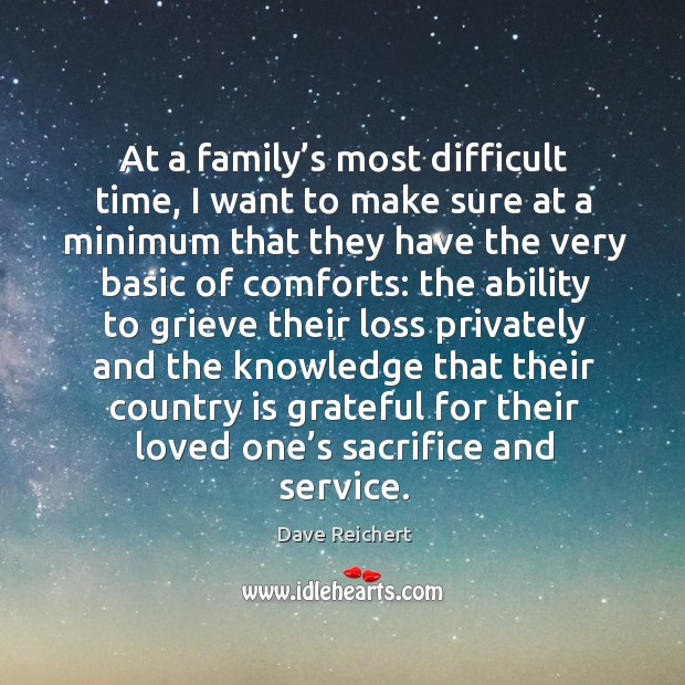 At a family's most difficult time, I want to make sure at a minimum that they have the Image