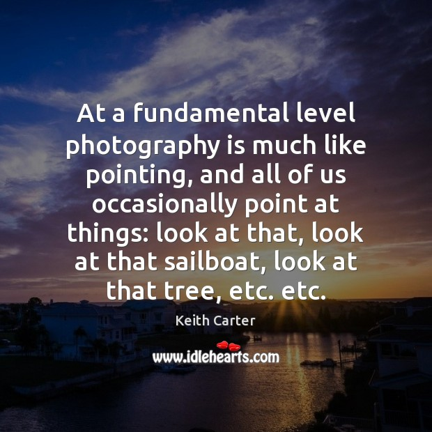 At a fundamental level photography is much like pointing, and all of Image