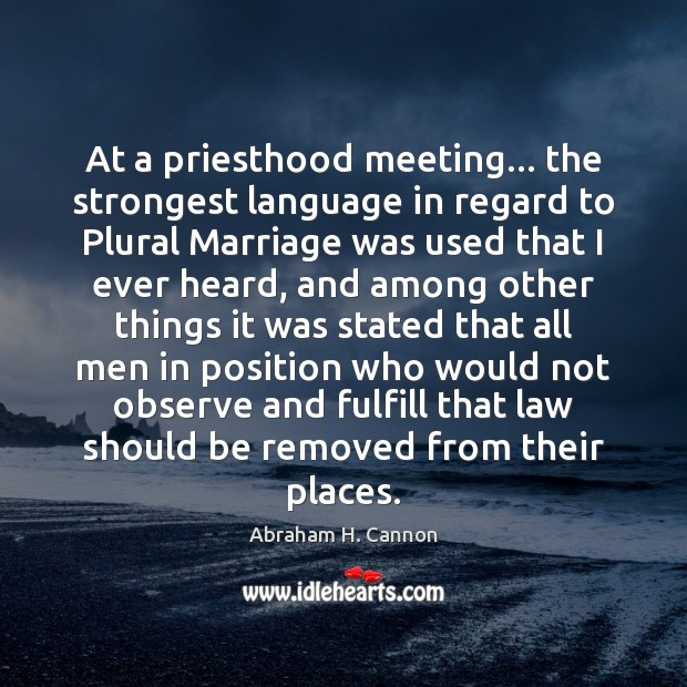 At a priesthood meeting… the strongest language in regard to Plural Marriage Image