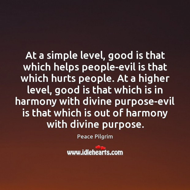 At a simple level, good is that which helps people-evil is that Image