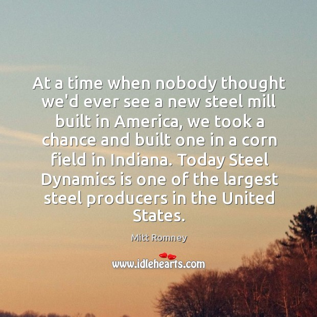 At a time when nobody thought we'd ever see a new steel Image