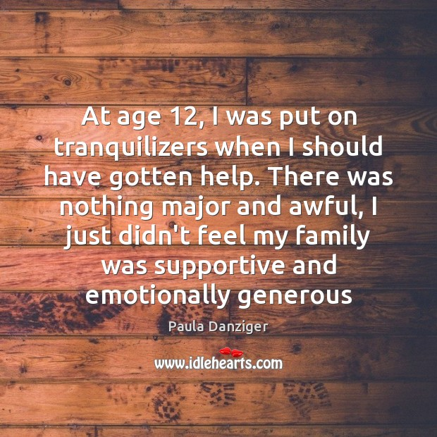 At age 12, I was put on tranquilizers when I should have gotten Image