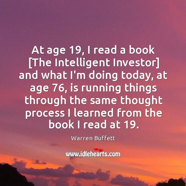 Image, At age 19, I read a book [The Intelligent Investor] and what I'm