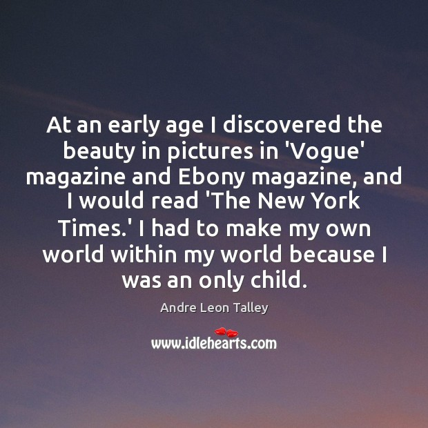 Image, At an early age I discovered the beauty in pictures in 'Vogue'