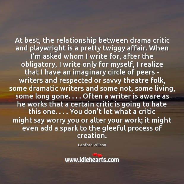 At best, the relationship between drama critic and playwright is a pretty Image