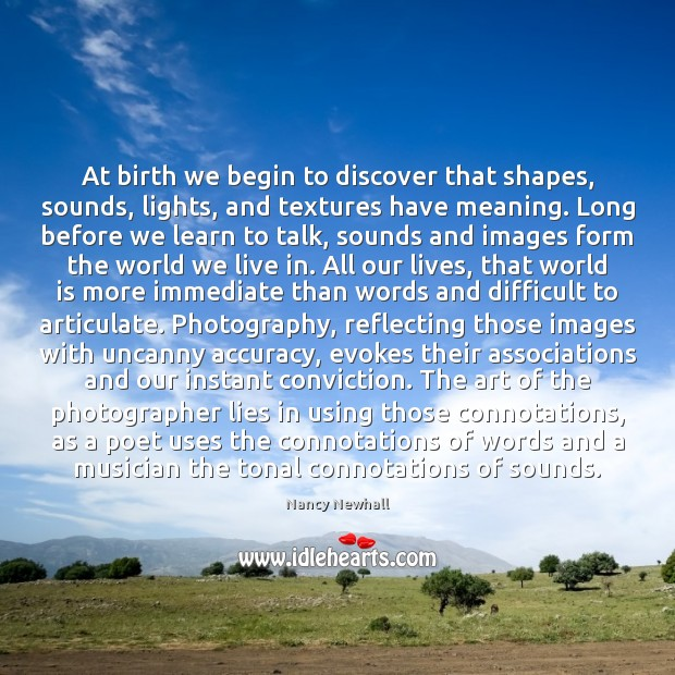 At birth we begin to discover that shapes, sounds, lights, and textures Image