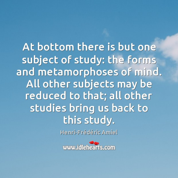 At bottom there is but one subject of study: the forms and Image