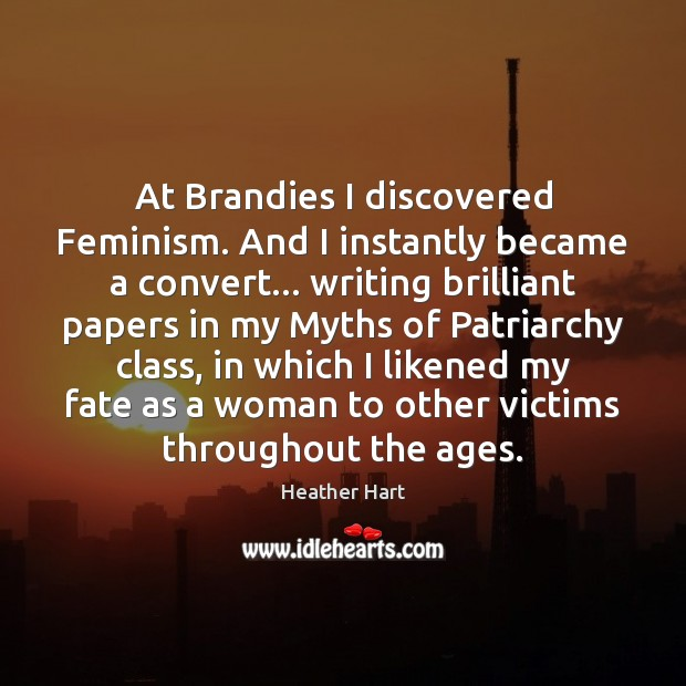 At Brandies I discovered Feminism. And I instantly became a convert… writing Image