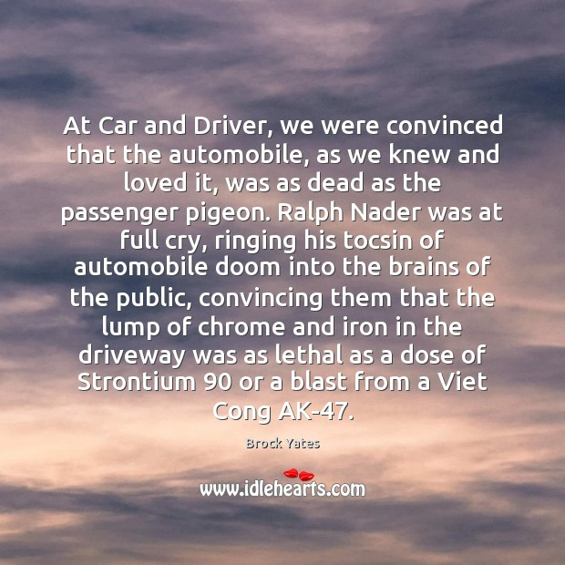 Image, At Car and Driver, we were convinced that the automobile, as we