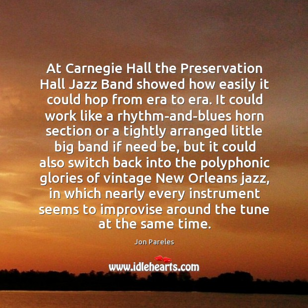 At Carnegie Hall the Preservation Hall Jazz Band showed how easily it Image