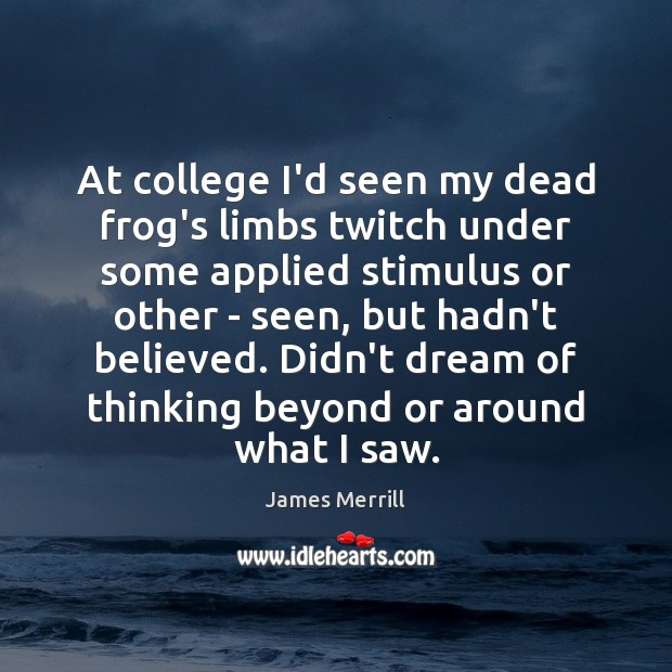 Image, At college I'd seen my dead frog's limbs twitch under some applied