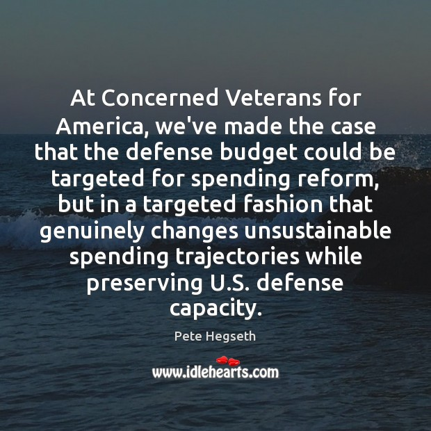 At Concerned Veterans for America, we've made the case that the defense Image