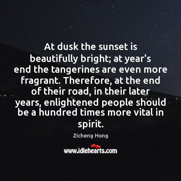 At dusk the sunset is beautifully bright; at year's end the tangerines Zicheng Hong Picture Quote