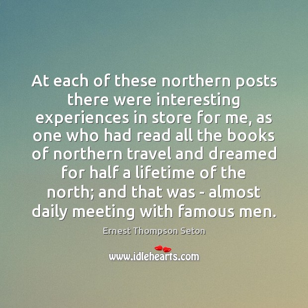 At each of these northern posts there were interesting experiences in store Image