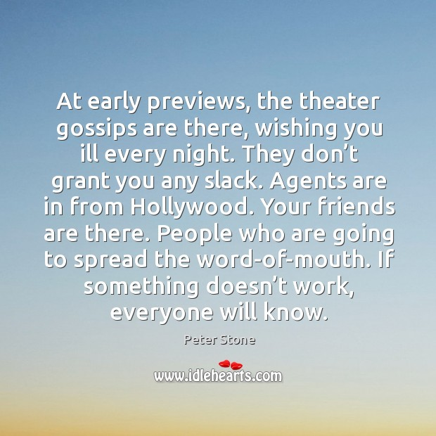 At early previews, the theater gossips are there, wishing you ill every night. Image
