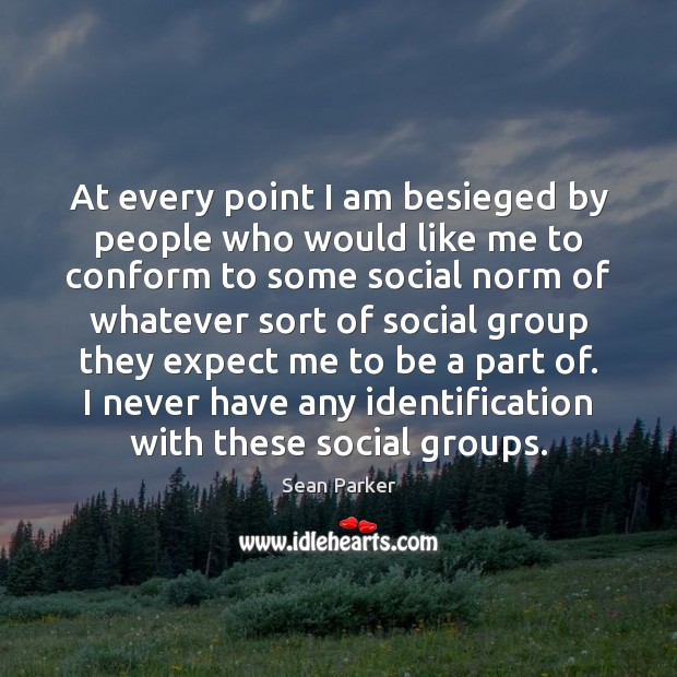 At every point I am besieged by people who would like me Image