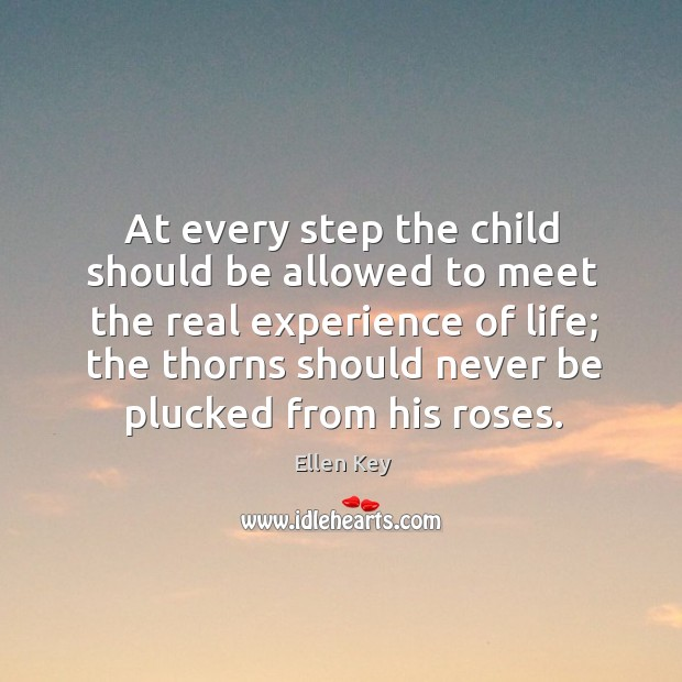 Image, At every step the child should be allowed to meet the real experience of life;
