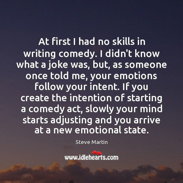 Image, At first I had no skills in writing comedy. I didn't know